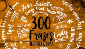 300 frases inspiradoras para nunca desfallecer