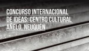 Concurso Internacional de Ideas: Centro Cultural Añelo, Neuquén