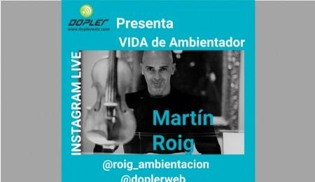 Este sábado, Martín Roig y su vida de ambientador