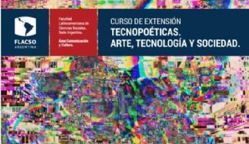 Tecnopoéticas. Arte, tecnología y sociedad