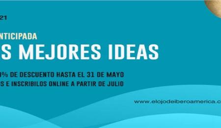 El Ojo de Iberoamérica: Último día para inscribir tus mejores ideas con importantes beneficios
